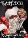 Kalėdiniai spektakliai su Kalėdų Seneliu Raganiukės teatre!