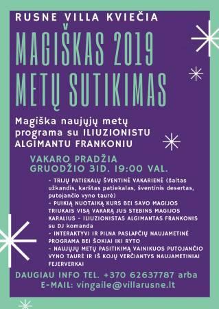 MAGIŠKAS IR STEBUKLINGAS 2019 metų sutikimas Rusne Villoje!